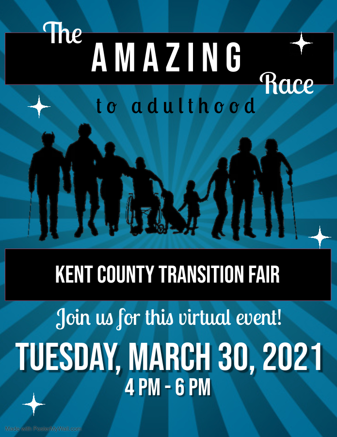 Text reads the amazing race to adulthood kent county transition fair join us for his virtual event Tuesday march 20, 2021 4 pm to 6 pm