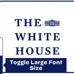 The logo for WhiteHouse.gov with a cursor hovering over an accessibility feature that enables users to enlarge the site's text size