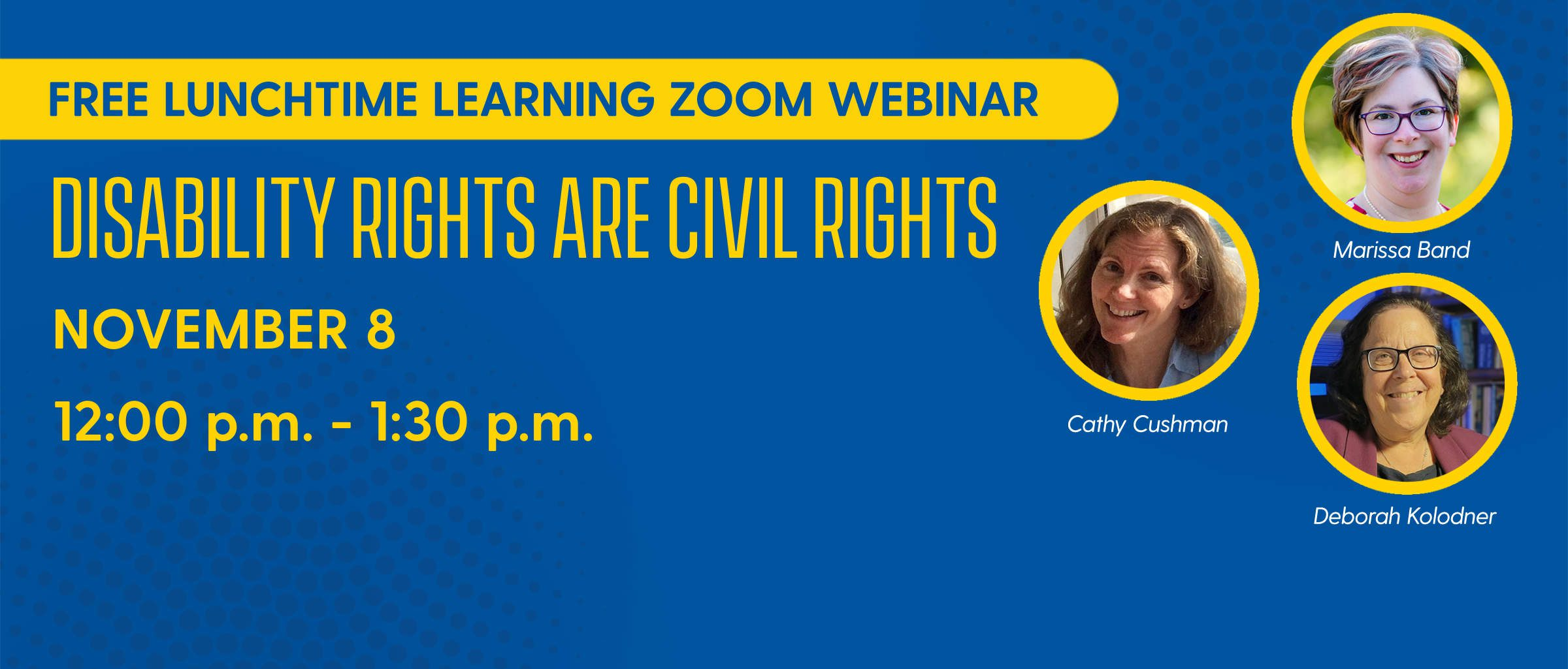 Disability Rights Are Civil Rights Lunchtime Learning November 8 Noon to 1:30 pm